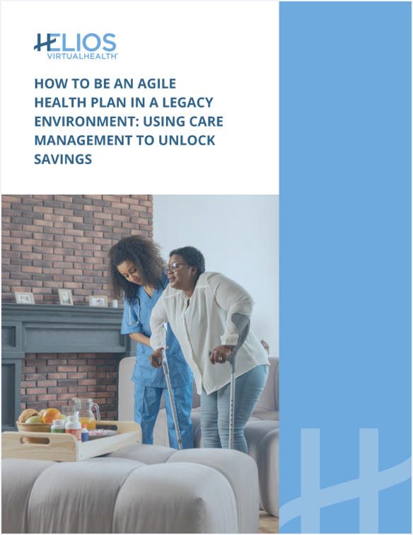 Health Plan Agility in a Legacy Environment: Using Care Management to Unlock Savings